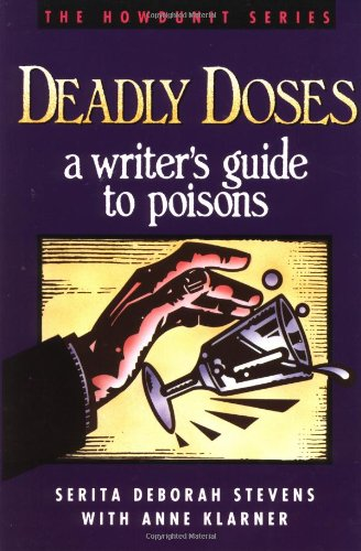 Deadly Doses: A Writer's Guide to Poisons (Howdunit Series)
