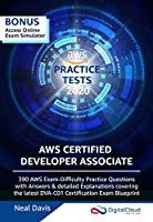 AWS Certified Developer Associate Practice Tests [2020]: 390 AWS Practice Exam Questions with Answers & detailed Explanations Front Cover