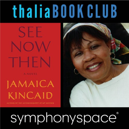 Thalia Book Club: Jamaica Kincaid, 'See Now Then' cover art