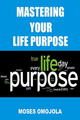 Mastering Your Life Purpose