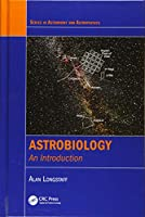 Astrobiology: An Introduction (Series in Astronomy and Astrophysics)