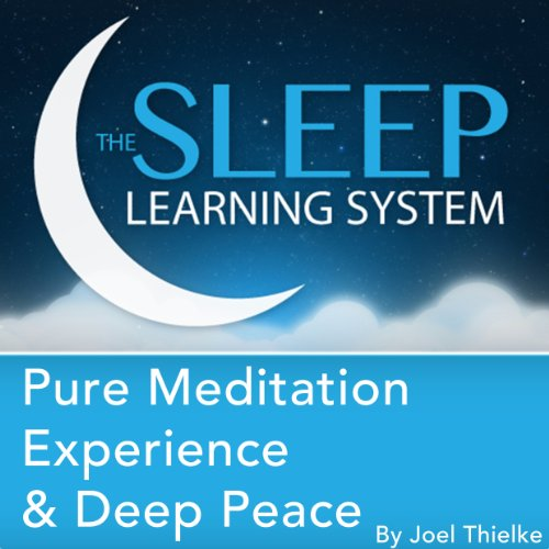 Pure Meditation Experience and Deep Peace with Hypnosis, Meditation, and Affirmations audiobook cover art