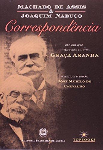 MacHado de Assis e Joaquim Nabuco / Correspondência