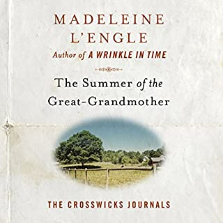 The Summer of the Great-Grandmother     The Crosswicks Journals, Book 2              Written by:                                                                                                                                 Madeleine L'Engle                               Narrated by:                                                                                                                                 Pamela Almand                      Length: 6 hrs and 30 mins     Not rated yet     Overall 0.0
