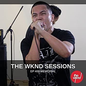 The Wknd Sessions Ep. 89: Memorial