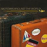 Motown Around the World: Classic Singles