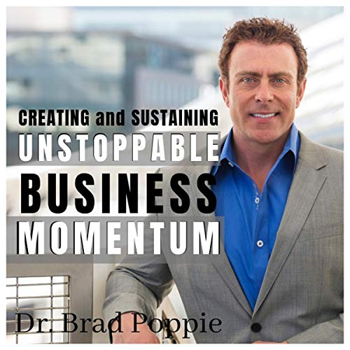 Creating and Sustaining Unstoppable Business Momentum cover art