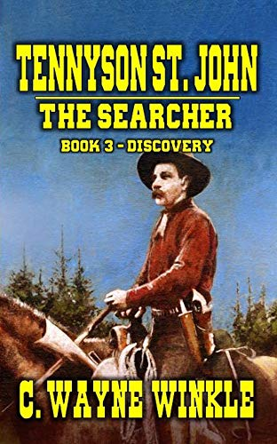 Tennyson 'Ten' St. John: The Searcher - Book 3 – Discovery: A Western Adventure (The Searcher Western Series)