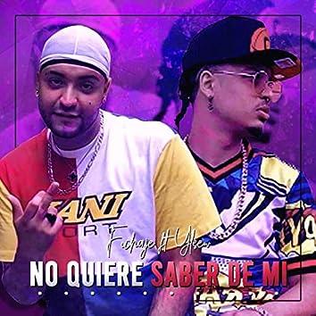 No Quiere Saber de Mi (feat. El Fichaje)