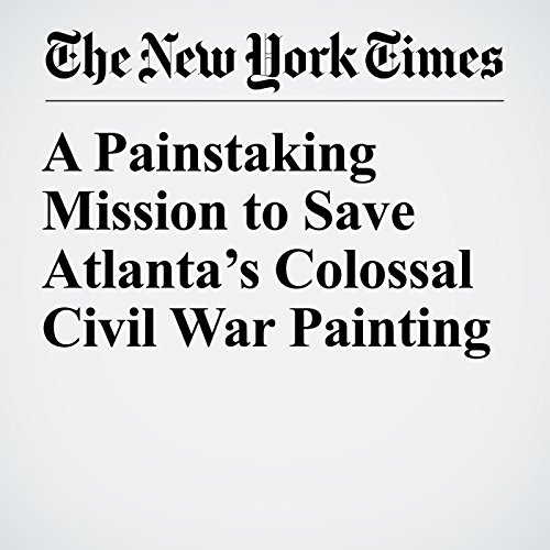 A Painstaking Mission to Save Atlanta's Colossal Civil War Painting copertina