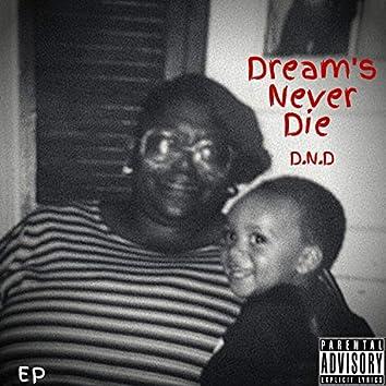 Dream's Never Die