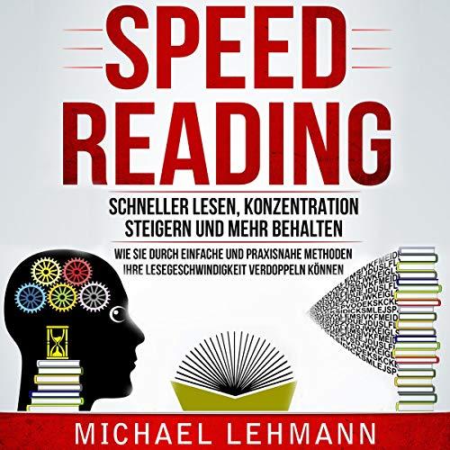 Speed Reading: Schneller lesen, Konzentration steigern und mehr behalten Titelbild