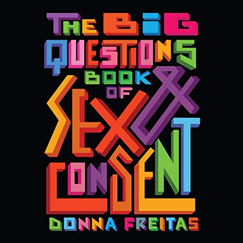 The Big Questions Book of Sex & Consent Audiobook By Donna Freitas cover art