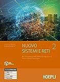 Nuovo Sistemi e reti. Per gli Ist. tecnici settore tecnologico articolazione informatica. Con e-book. Con espansione online: Nuovo Sistemi e reti, vol. 2