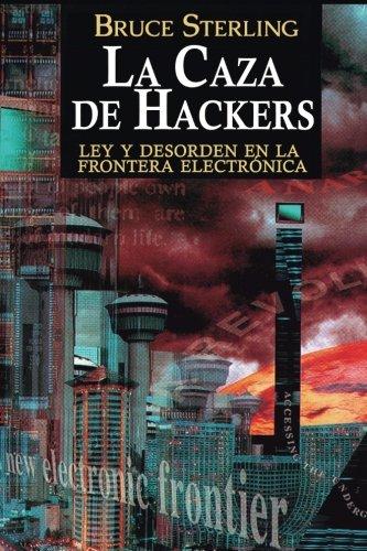 Caza De Hackers,La: Ley y Desorden en la Frontera Electrónica (TYCHO ENSAYO)