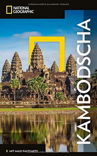 NATIONAL GEOGRAPHIC Reiseführer Kambodscha: Das ultimative Reisehandbuch mit über 500 Adressen und praktischer Faltkarte zum Herausnehmen für alle Traveler. (NG_Traveller)