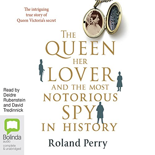 The Queen, Her Lover and the Most Notorious Spy in History cover art