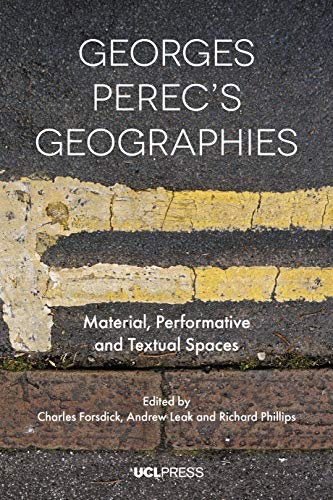 Georges Perecs Geographies: Material, Performative and Textual Spaces (English Edition)