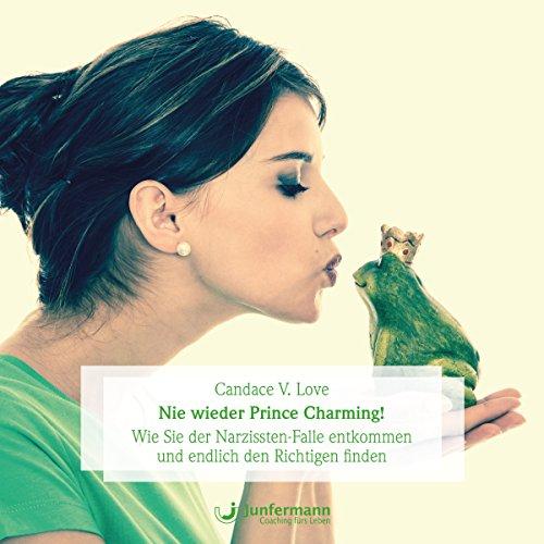 Nie wieder Prince Charming! Wie Sie der Narzissten-Falle entkommen und endlich den Richtigen finden audiobook cover art