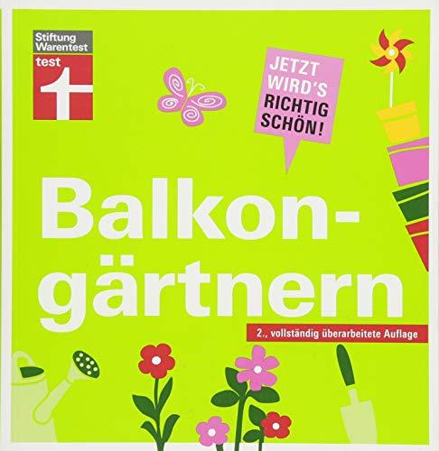 Balkongärten: Jetzt wird's richtig schön - Balkongestaltung - Deko- und Pflanzentipps - Irrtümer vermeiden I Von Stiftung Warentest