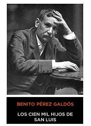 Benito Pérez Galdós - Los Cien Mil Hijos de San Luis (Episodios Nacionales) 1877 (Anotado)