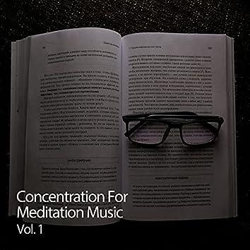 Concentration For Meditation Music Vol. 1