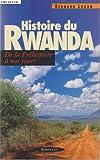 Histoire du rwanda - De la préhistoire à nos jours
