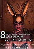 8 Explicit Naughty Scorching Hot Lesbian & Bi-Sexual: First Time Fff Younger Woman Submission Taboo Sex Story (Rough Femdom Adult Erotica Swingers Seduction Fiction Book 1)