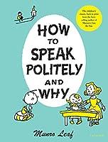 How to Speak Politely and Why (Munro Leaf Classics)