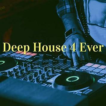 Deep House 4 Ever