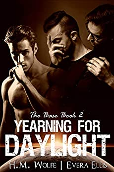 Yearning for Daylight (The Base Book 2) by [H.M. Wolfe, Evera Ellis]