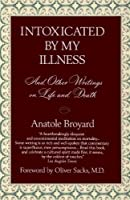 Intoxicated by My Illness and Other Writings on Life and Death by Anatole Broyard(1993-06-01)