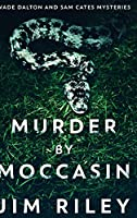 Murder By Moccasin (Wade Dalton And Sam Cates Mysteries Book 2)