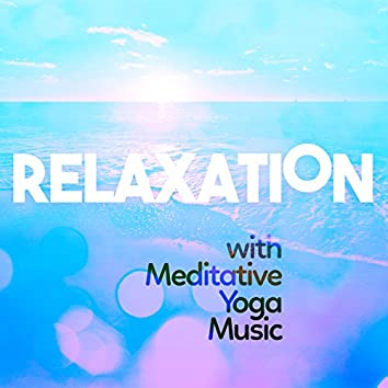 Relaxation with Meditative Yoga Music