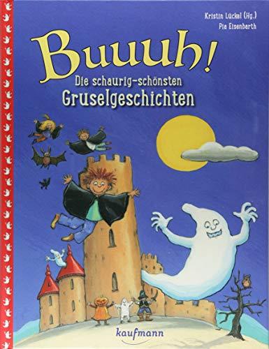 Buuuh!: Die schaurig-schönsten Gruselgeschichten (Das Vorlesebuch mit verschiedenen Geschichten für Kinder ab 5 Jahren)