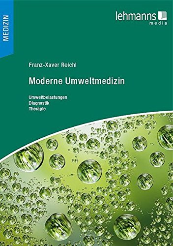 Moderne Umweltmedizin: Umweltbelastungen – Diagnostik – Therapie