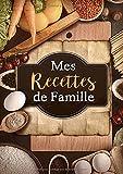 Mes Recettes de Famille: Cahier à Compléter pour 50 Recettes - Livre de Cuisine Personnalisé à écrire - format 21 x 29.7 cm.  Motif: carottes, lentilles, oeufs et plateau en bois.