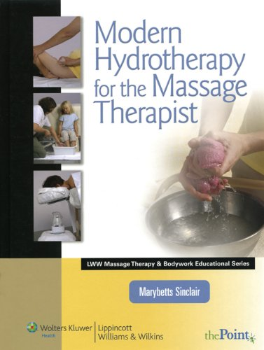 Modern Hydrotherapy for the Massage Therapist (Lww Massage Therapy & Bodywork Educational)