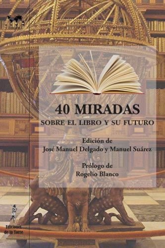 40 miradas sobre el Libro y su futuro (Nuestro Mundo Logos nº 49)