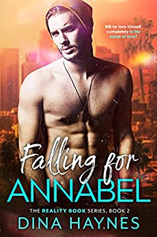 Falling for Annabel: A Friends to Lovers New Adult Romance (The Reality Book Series 2) by [Dina Haynes, Rachel Solomon]