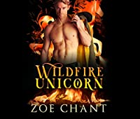 Wildfire Unicorn (Fire & Rescue Shifters: Wildfire Crew)