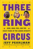 Three-Ring Circus: Kobe, Shaq, Phil, and the Crazy Years of the Lakers Dynasty (English Edition)