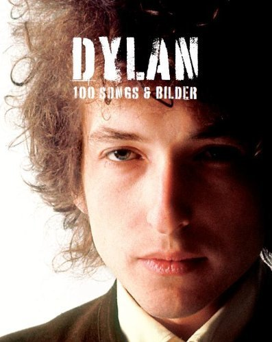 Bob Dylan: 100 Songs & Bilder by Bob (Artist) Dylan(2010-10-12)