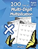 Humble Math - 100 Days of Multi-Digit Multiplication: Ages 10-13: Multiplying Large Numbers with Answer Key -...