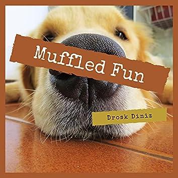 Muffled Fun