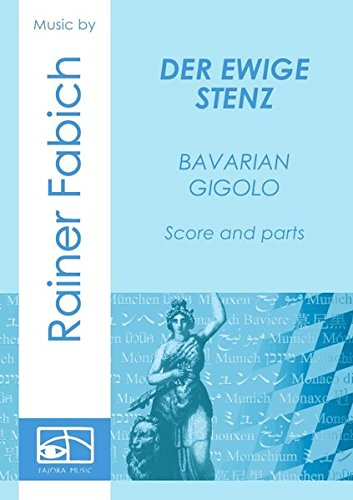 DER EWIGE STENZ - Bavarian Gigolo: Music for Munich from CD Rainer Fabich - z-minga II, score & parts