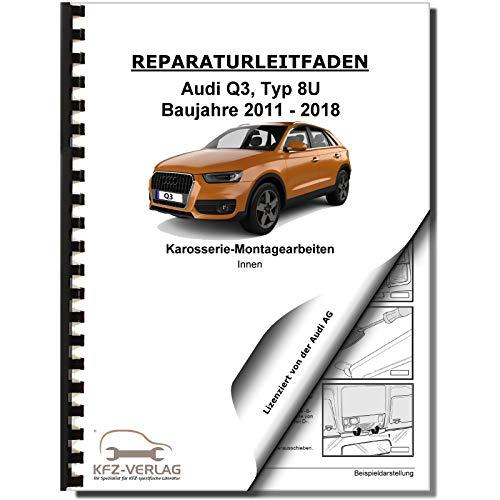 Audi Q3 Typ 8U 2011-2018 Karosserie Montagearbeiten Innen Reparaturanleitung