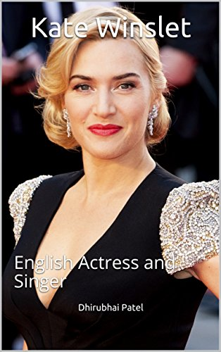 Kate Winslet: English Actress and Singer (English Edition)