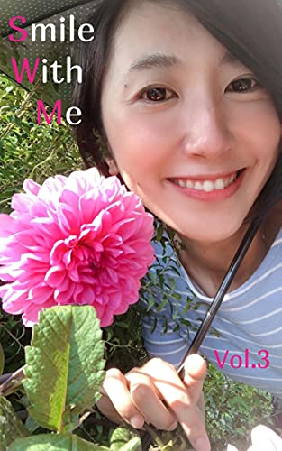 Smile With Me Vol.3: The happy smiles of Japanese pretty women (English Edition)