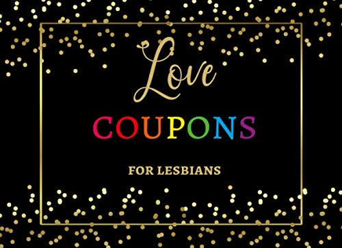 Love Coupons for Lesbians: Fun & Naughty Coupon Book for Girlfriend or Wife
